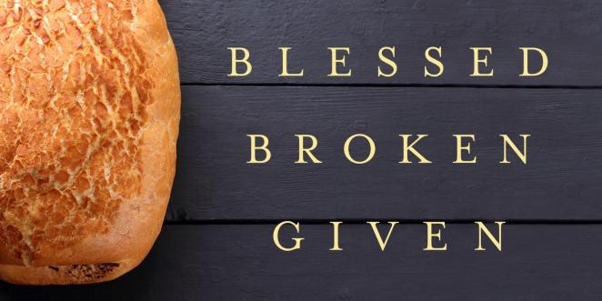 blessedbrokengiven